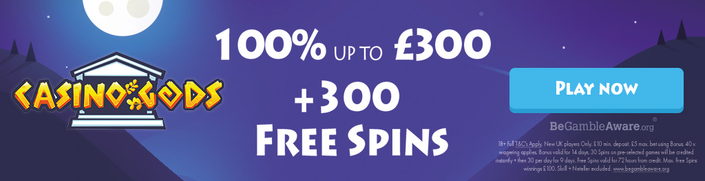 Casino Gods - 100% Up To £300 Bonus